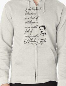 Nikola Tesla - Anti-social behaviour is a trait of intelligence in a world full of conformists. Zipped Hoodie