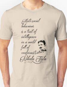 Nikola Tesla - Anti-social behaviour is a trait of intelligence in a world full of conformists. Unisex T-Shirt