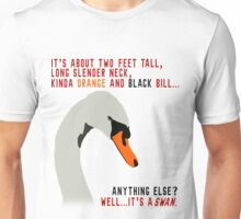 Hot Fuzz Swan Quote Unisex T-Shirt