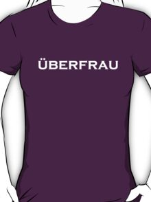 überfrau - superwoman! T-Shirt