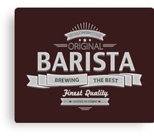 Original Barista Canvas Print