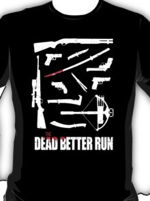 The Dead Better Run T-Shirt