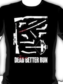 The Dead Better Run T-Shirt
