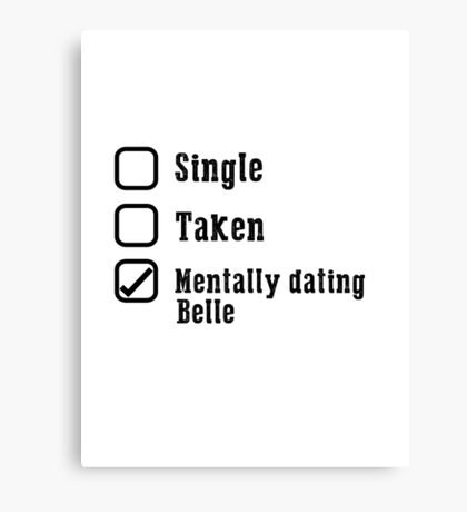 Mentally Dating Belle Canvas Print