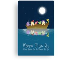 Where Toys Go! Canvas Print