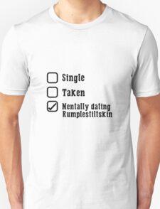 Mentally Dating Rumplestiltskin Unisex T-Shirt
