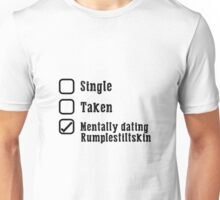 Mentally Dating Rumplestiltskin Unisex T-Shirt