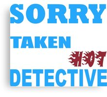 Sorry This Girl Is Already Taken By A Smokin'Hot Detective- Tshirts & Accessories Canvas Print
