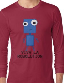 Viva La Robolution Long Sleeve T-Shirt