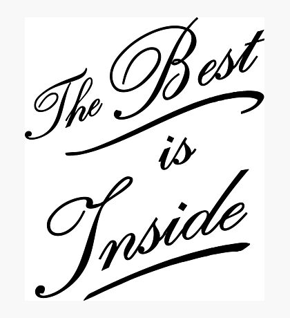 The best is inside Photographic Print