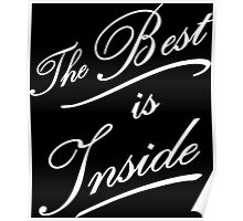 The best is inside Poster