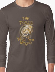 the force will be with you Long Sleeve T-Shirt