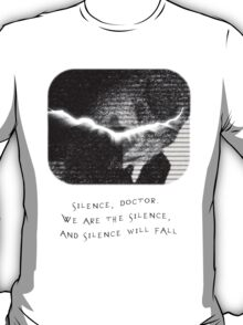 We are the Silence T-Shirt