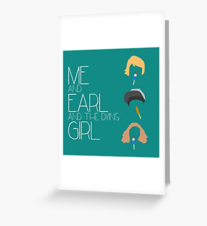Me and Earl and The Dying Girl Greeting Card