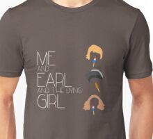 Me and Earl and The Dying Girl Unisex T-Shirt
