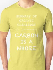 carbon is a whore - summary of organic chemistry T-Shirt