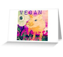 Vegan is our Future Greeting Card