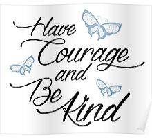 Have Courage and Be Kind 2 Poster
