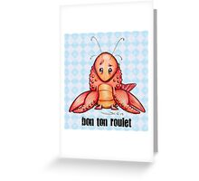 Crawfish Let The Good Times Roll Greeting Card