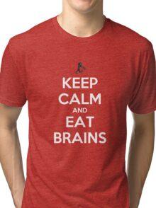 Keep Calm and Eat Brains Tri-blend T-Shirt