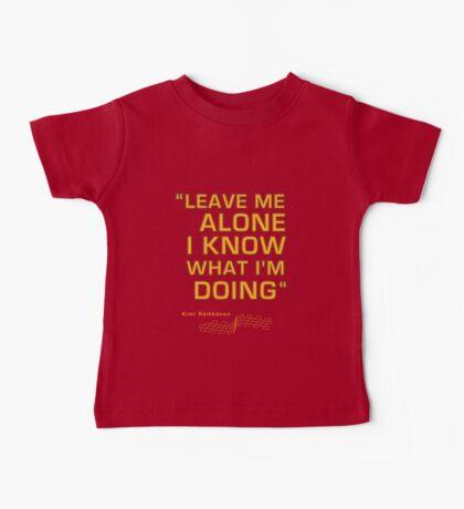 "Kimi Raikkonen  - ""Leave me alone. I know what I'm doing"" Baby Tee"