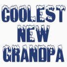 "Grandpa ""Coolest New Grandpa"" by FamilyT-Shirts"
