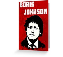 Boris Johnson / Che Guevara Black Hair Greeting Card