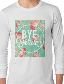 Bye Felicia Vintage Floral Long Sleeve T-Shirt