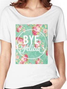 Bye Felicia Vintage Floral Women's Relaxed Fit T-Shirt