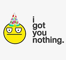 'I Got You Nothing' Birthday Card by LolWowOmg