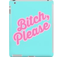 Bitch, Please! iPad Case/Skin
