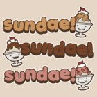 Sundae! Sundae! Sundae! by DetourShirts