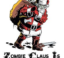 Zombie Claus Is Coming To Town by Winkham