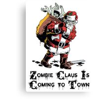 Zombie Claus Is Coming To Town Canvas Print