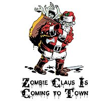 Zombie Claus Is Coming To Town Photographic Print
