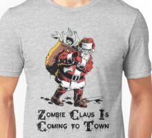Zombie Claus Is Coming To Town Unisex T-Shirt