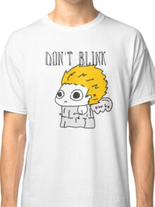 Blink and ur ded. Classic T-Shirt