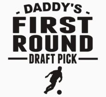 Daddy's First Round Draft Pick One Piece - Short Sleeve