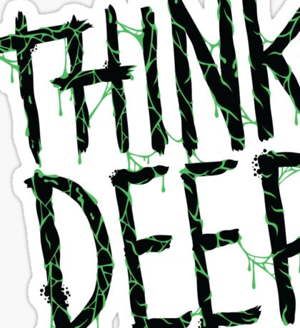 THINK DEEP Sticker