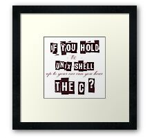 Can you hear the C ??? Framed Print
