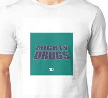 Mighty Drugs Unisex T-Shirt