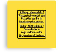 Achtung Lebensgefahr!, Berlin Wall, Germany Sign Canvas Print