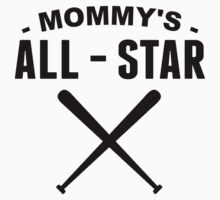 Mommy's All-Star Baseball by ReallyAwesome