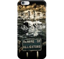 Beware of alligators iPhone Case/Skin