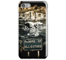 Beware of alligators iPhone Case/Skin