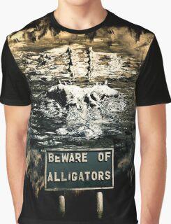 Beware of alligators Graphic T-Shirt