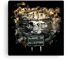 Beware of alligators Canvas Print