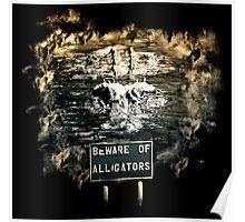 Beware of alligators Poster