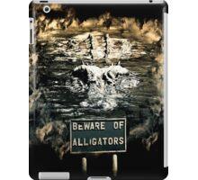 Beware of alligators iPad Case/Skin