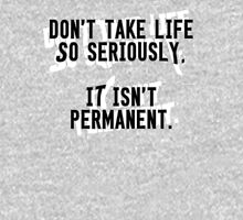 Life is not Permanent Unisex T-Shirt